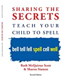 img - for Sharing the Secrets: Teach Your Child to Spell, Second Edition book / textbook / text book