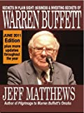 Secrets in Plain Sight: Business & Investing Secrets of Warren Buffett, 2011 Edition (eBooks on Investing Series)