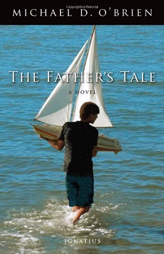 The Father's Tale: A Novel, Michael O'Brien