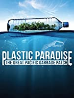 Plastic Paradise: The Great Pacific Garbage Patch [HD]