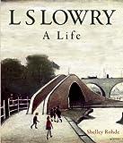 L.S. Lowry: A Life (H Books)