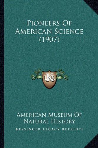 Pioneers of American Science (1907)