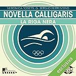 Novella Calligaris: La riga nera (Olimpicamente) | Veronica Tosetti,G. Sergio Ferrentino