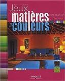 img - for Jeux de mati  res et de couleurs (French Edition) book / textbook / text book