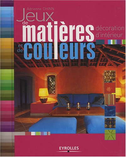 livre jeux de mati res et de couleurs d coration d 39 int rieur. Black Bedroom Furniture Sets. Home Design Ideas