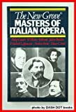 The New Grove Masters of Italian Opera: Rossini, Donizetti, Bellini, Verdi, Puccini (0393300897) by Philip Gossett