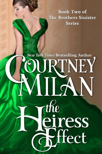 The Heiress Effect (Brothers Sinister) by Courtney Milan
