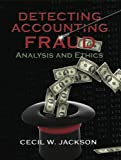 Detecting Accounting Fraud: Analysis and Ethics