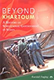 Randall Fegley Beyond Khartoum: A History of Subnational Government in Sudan