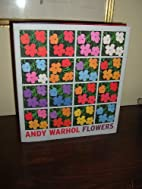 Andy Warhol: Flowers by Andy Warhol