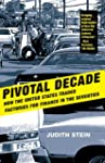 Pivotal Decade: How the United States...