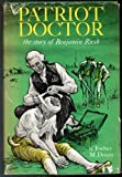 img - for Patriot Doctor : The Story of Benjamin Rush book / textbook / text book