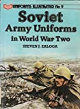 Soviet Army Uniforms in World War Two (Uniforms illustrated) (0853686785) by Zaloga, Steven J.