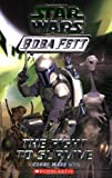 Star Wars Boba Fett #1: The Fight to Survive: A Clone Wars Novel