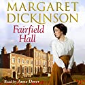 Fairfield Hall Audiobook by Margaret Dickinson Narrated by Anne Dover