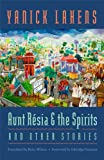 img - for Aunt R sia and the Spirits and Other Stories (CARAF Books: Caribbean and African Literature translated from the French) book / textbook / text book