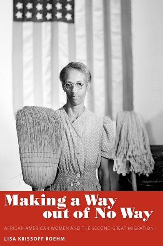 Making a Way out of No Way: African American Women and the Second Great Migration (Margaret Walker Alexander Series in African American Studies)