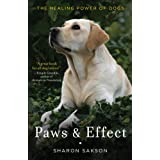 Paws & Effect: The Healing Power of Dogs ~ Sharon R. Sakson
