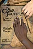 img - for The Cigar Factory: A Novel of Charleston (Story River Books) book / textbook / text book