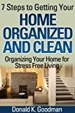 img - for 7 Steps to Getting Your Home Organized and Clean: Organizing Your Home for Stress Free Living book / textbook / text book