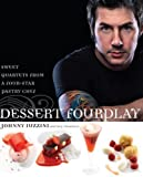 Dessert FourPlay: Sweet Quartets from a Four-Star Pastry Chef [Hardcover] [2008] Johnny Iuzzini, Roy Finamore