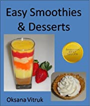 Easy Smoothies & Desserts - Step by Step Recipe Picture Cookbook