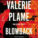 Blowback: Vanessa Pierson, Book 1 (       UNABRIDGED) by Valerie Plame, Sarah Lovett Narrated by Negin Farsad
