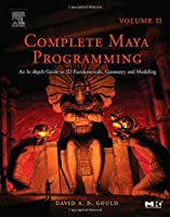 Complete Maya Programming Volume II Front Cover
