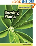 Growing Plants: Plant Life Processes...