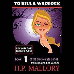 To Kill a Warlock: Dulcie O'Neil, Book 1 | [H. P. Mallory]