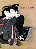 img - for Seduction: Japan's Floating World: The John C. Weber Collection book / textbook / text book