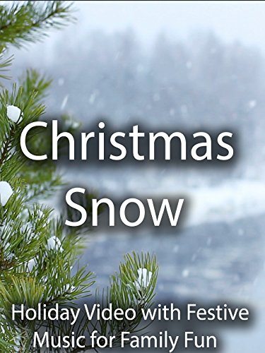 Christmas Snow Holiday Video with Festive Music for Family Fun
