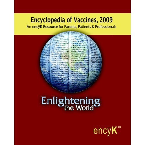Encyclopedia of Vaccines, 2009: An encyK Resource for Parents, Patients & Professionals