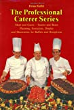 img - for Meat and Games - Sauces and Bases Execution, Display and Decoration for Buffets and Receptions (The Professional Caterer Series) book / textbook / text book