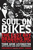 img - for Soul on Bikes: The East Bay Dragons MC and the Black Biker Set book / textbook / text book