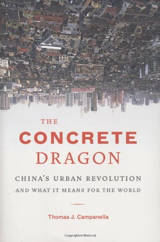 The Concrete Dragon: China's Urban Revolution and What it...