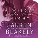 A Wildly Seductive Night: Seductive Nights, Book 3.5 Audiobook by Lauren Blakely Narrated by Sebastian York