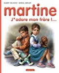 MARTINE T57 : J'ADORE MON FR�RE