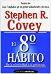 El Octavo Habito / The 8th Habit: De la Effectividad a la Grandeza / From Effectiveness to Greatness (Empresa / Business)