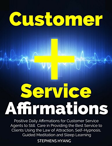 Customer Service Affirmations: Positive Daily Affirmations for Customer Service Agents to Still Care in Providing the Best Service to Clients Using the Law of Attraction, Self-Hypnosis (Amazon Customer Service Agent compare prices)