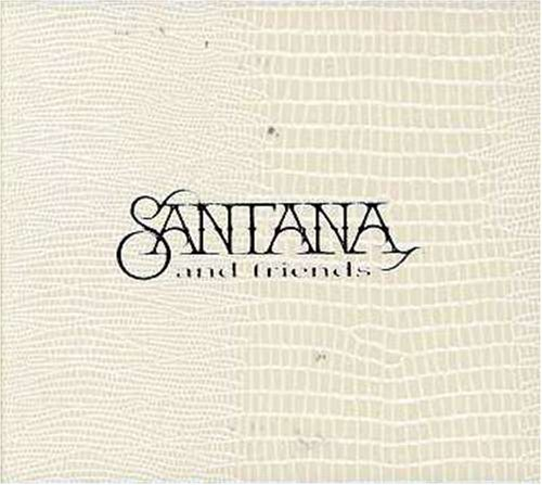 Santana - Santana & Friends - Zortam Music
