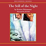 The Still of Night: A Rush of Wings, Book 2 | [Kristen Heitzmann]