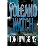 Volcano Watch: The Forensic Geology Series ~ Toni Dwiggins