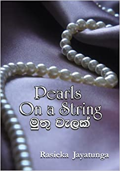 Pearls On a String: Rasieka Jayatunga: 9789556651058: Amazon.com