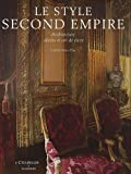 echange, troc Gabriel Badea-Päun - Le style Second Empire : Architecture, décors et art de vivre