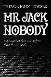 Trevor John Towers Mr Jack Nobody