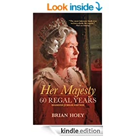 Her Majesty: 60 Regal Years: Diamond Jubilee Edition