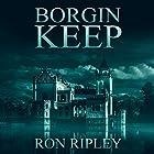 Borgin Keep: Berkley Street Series, Book 8 Hörbuch von Ron Ripley Gesprochen von: Thom Bowers