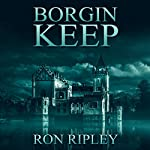 Borgin Keep: Berkley Street Series, Book 8 | Ron Ripley