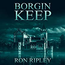 Borgin Keep: Berkley Street Series, Book 8 Audiobook by Ron Ripley Narrated by Thom Bowers